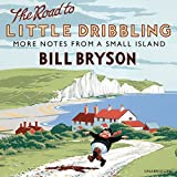 The Road to Little Dribbling: More Notes From a Small Island (audio edition)