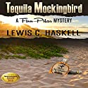 Tequila Mockingbird: Finn Pilar Mysteries, Book 2 Audiobook by Lewis C. Haskell Narrated by Paul Brion