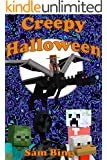 Creepy Halloween: Creeper Holiday Tales Book 3 (An Unofficial Minecraft Book)