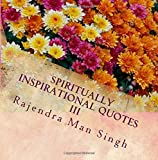 img - for Spiritually Inspirational Quotes III: Love, Peace, and Happiness (Volume 3) book / textbook / text book