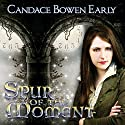 Spur of the Moment Audiobook by Candace Bowen Early Narrated by Janina Edwards