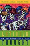 img - for Latino/a Thought: Culture, Politics, and Society by Rodolfo D. Torres (2002-10-01) book / textbook / text book
