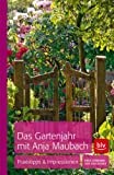Anja Maubachs Gartenjahr: Das Gartentagebuch