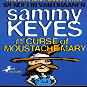 Sammy Keyes and the Curse of Moustache Mary | [Wendelin Van Draanen]