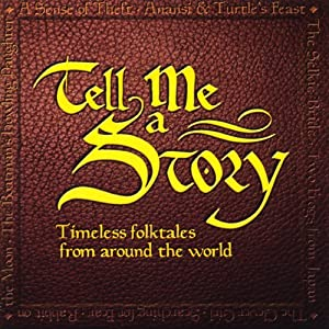 Tell Me a Story: Timeless Folktales from Around the World | [Amy Friedman]
