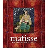 Matisse, His Art And His Textiles: The Fabric Of Dreams (Paperback) Hilary Spurling