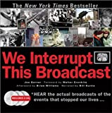 We Interrupt This Broadcast with 3 CDs: The Events That Stopped Our Lives...from the Hindenburg Explosion to the Virginia Tech Shooting [Hardcover] [2008] (Author) Joe Garner