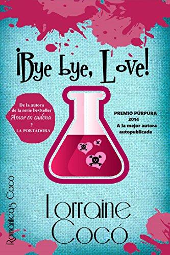 ¡Bye bye, Love! de Lorraine Cocó