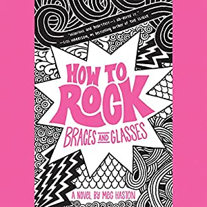 How to Rock Braces and Glasses | [Meg Haston]