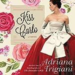 Kiss Carlo | Adriana Trigiani