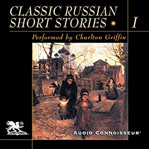 Classic Russian Short Stories, Volume 1 Audiobook