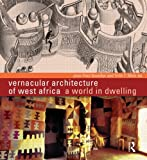 Vernacular Architecture of West Africa: A World in Dwelling (0415585430) by Bourdier, Jean-Paul