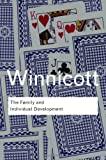 The Family and Individual Development (Routledge Classics) (0415402778) by Winnicott, D. W.