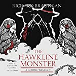 The Hawkline Monster: A Gothic Western | Richard Brautigan