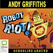 Robot Riot: Schooling Around, Book 4 | [Andy Griffiths]
