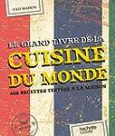 GRAND LIVRE DE LA CUISINE DU MONDE (LE)