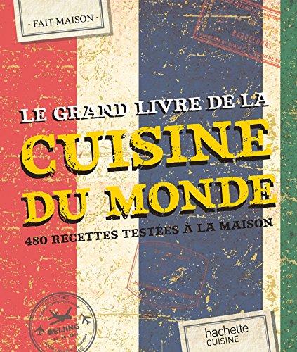 Le grand livre fait maison cuisine du monde 480 recettes for Maison du monde livre