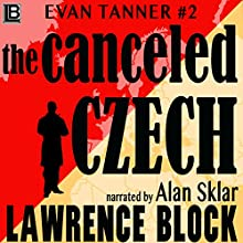 The Canceled Czech: An Evan Tanner Novel Audiobook by Lawrence Block Narrated by Alan H. Sklar