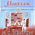 Minerva: The Six Sisters, Book 1 (       UNABRIDGED) by M. C. Beaton Narrated by Claire Morgan