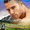 Colorado Flames with a Texas Twist: Colorado Heart, Book 3 Audiobook by Sara York Narrated by Guy Veryzer