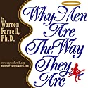 Why Men Are the Way They Are (       UNABRIDGED) by Warren Farrell Narrated by Dr. Warren Farrell