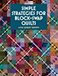 SIMPLE STRATEGIES FOR BLOCK-SWAP QUILTS