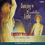 Dancing in Cadillac Light | Kimberly Willis Holt