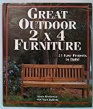 Great Outdoor 2 X 4 Furniture: 21 Easy Projects To Build