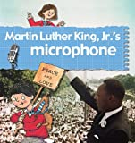 img - for Martin Luther King, Jr.'s Microphone (Stories of Great People) book / textbook / text book