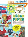 Urban Paper: 25 Designer Toys to Cut Out and Build