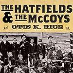 The Hatfields and the McCoys | Otis K. Rice