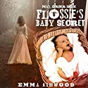 Mail Order Bride: Flossie's Baby Secret Audiobook by Emma Ashwood Narrated by Cindy Killavey