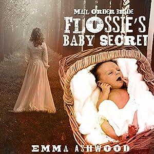 Mail Order Bride: Flossie's Baby Secret Audiobook