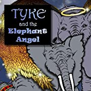 Tyke and the Elephant Angel