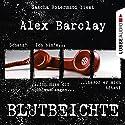 Blutbeichte Hörbuch von Alex Barclay Gesprochen von: Sascha Rotermund