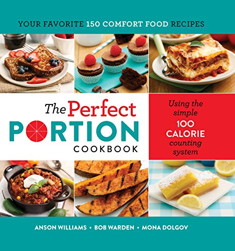 The Perfect Portion Cookbook by Bob Warden, Anson Williams, Mona Dolgov