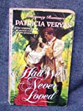 Had We Never Loved (A Regency Romance) (0449222187) by Veryan, Patricia