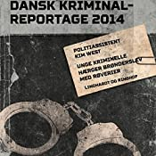 Unge kriminelle hærger Brønderslev med røverier (Dansk Kriminalreportage 2014) | Kim West