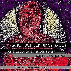 Das große Gemetzel (Planet der Leistungsträger 24) Hörbuch
