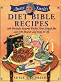 img - for Aunt Susie's Diet Bible Recipes: 101 Divinely Inspired Dishes That Helped Me Lose 100 Pounds and Keep It Off! by Siegfried, Susie (2005) Paperback book / textbook / text book