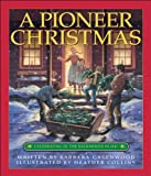 A Pioneer Christmas: Celebrating in the Backwoods in 1841