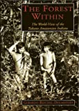 The Forest Within: The World-view of the Tukano Amazonian Indians (0952730200) by Gerardo Reichel-Dolmatoff