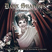 Dark Shadows - The Eternal Actress Audiobook by Nev Fountain Narrated by Donna McKechnie, Andrew Collins