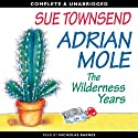 Adrian Mole: The Wilderness Years (       UNABRIDGED) by Sue Townsend Narrated by Nicholas Barnes