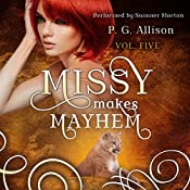 Missy Makes Mayhem: Missy the Werecat, Book 5 | [P. G. Allison]