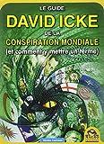 Le guide David Icke de la conspiration mondiale (et comment y mettre un terme)