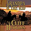 Grandpa and the Kid: Viejo Series, Book 7 Audiobook by Cliff Hudgins Narrated by David Kresser