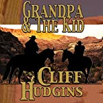 Grandpa and the Kid: Viejo Series, Book 7 | Cliff Hudgins
