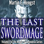 The Last Swordmage: The Swordmage Trilogy, Book 1 | Martin Hengst