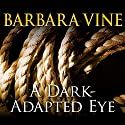 A Dark-Adapted Eye Audiobook by Barbara Vine Narrated by Harriet Walter